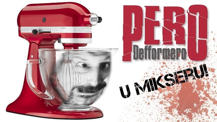 PERO DEFFORMERO U MIKSER HOUS -U