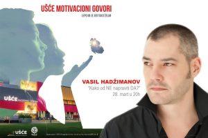 Motivaciono predavanje Vasila Hadžimanova 28. marta u 20h