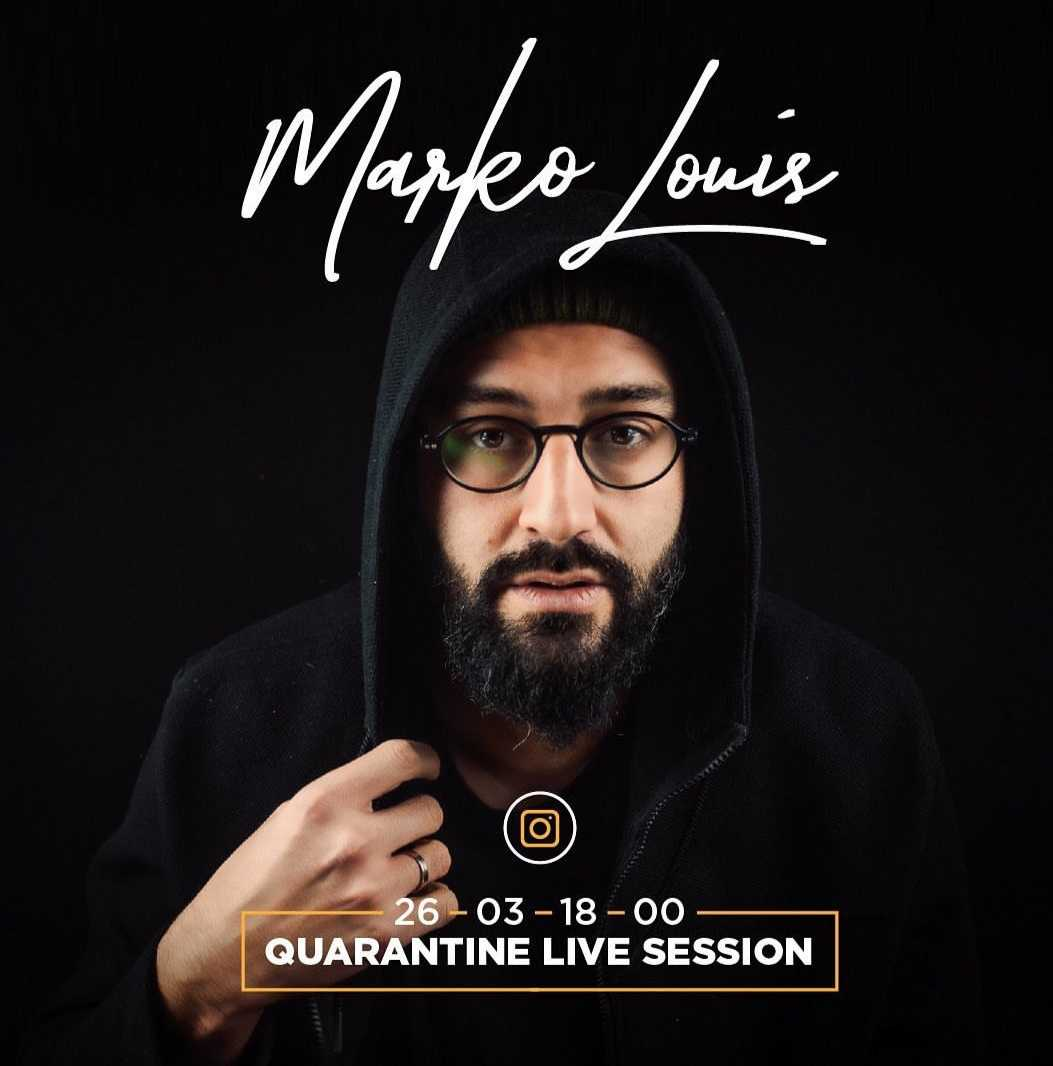 "MARKO LOUIS ""QUARANTINE LIVE SESSION"